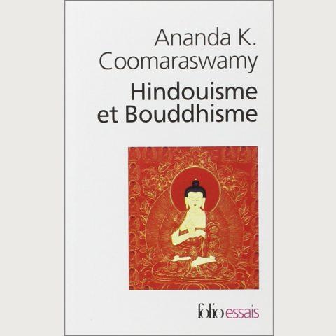 Hindouisme et Bouddhisme - Ananda K. Coomaraswamy