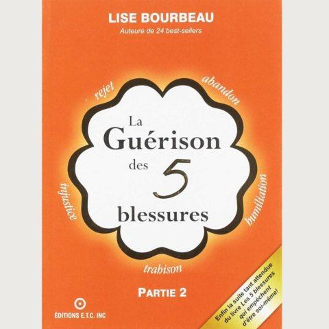La guérison des 5 blessures - Lise Bourbeau