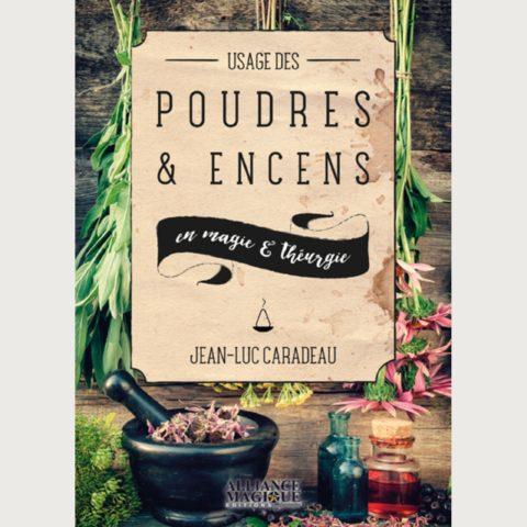 L'usage des poudres et encens en magie et théurgie - Jean-Luc Caradeau