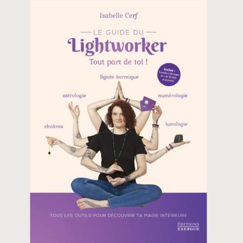 Le guide du Lightworker - Isabelle Cerf - Éditions Exergue