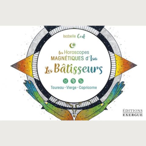 Les Horoscopes d'Isa Les Bâtisseurs - Isabelle Cerf - Editions Exergue